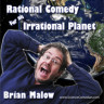 Rational Comedy for an Irrational Planet